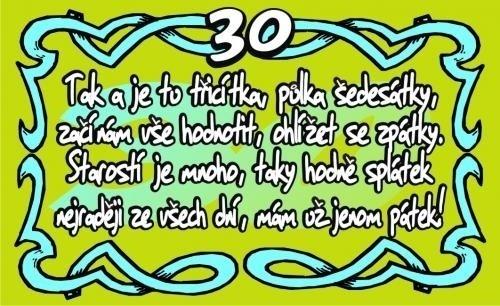 přání ke 30 narozeninám Přání k 30. narozeninám   Tak a je to třicítka (kartička) přání ke 30 narozeninám