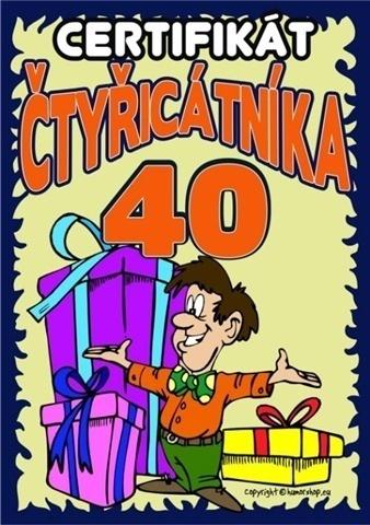 přání k narozeninám 40 vtipné Přání k 40. narozeninám   Certifikát čtyřicátníka přání k narozeninám 40 vtipné