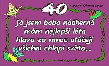 vtipné přání k 40 narozeninám Přání k 40. narozeninám pro ženu (kartička) vtipné přání k 40 narozeninám