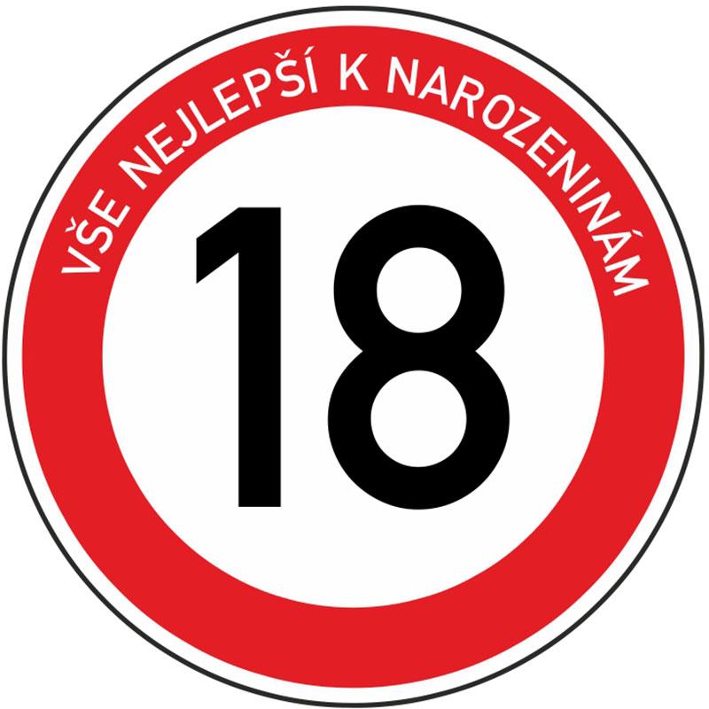Plechová dopravní značka k 18. narozeninám