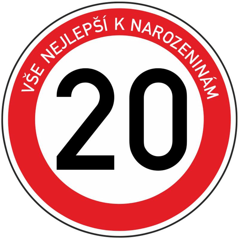 Plechová dopravní značka k 20. narozeninám