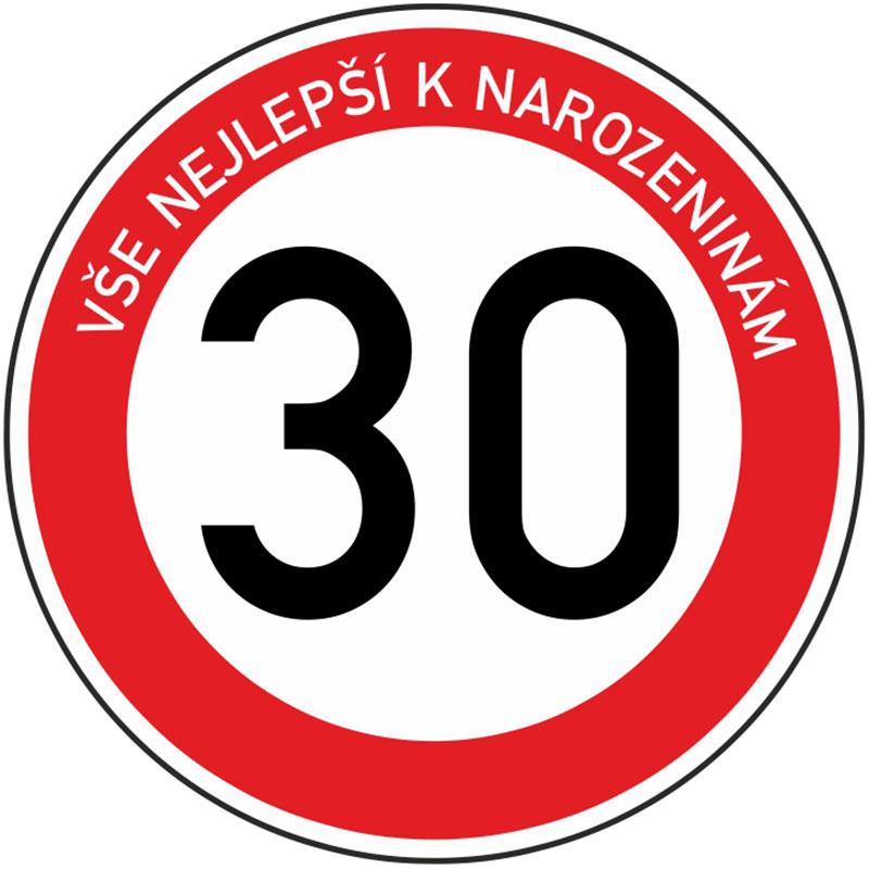Plechová dopravní značka k 30. narozeninám
