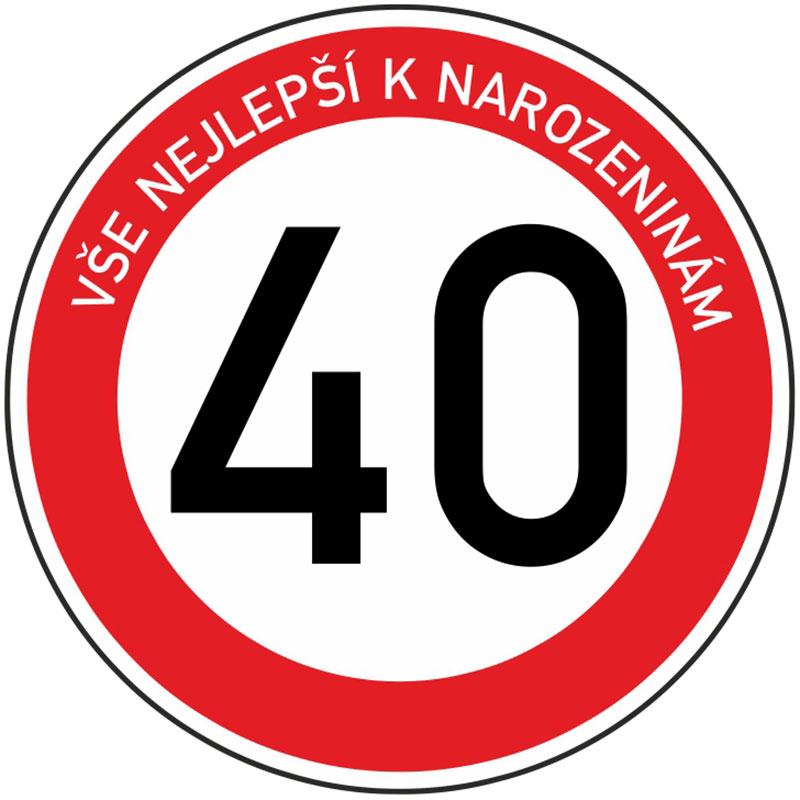 Plechová dopravní značka k 40. narozeninám