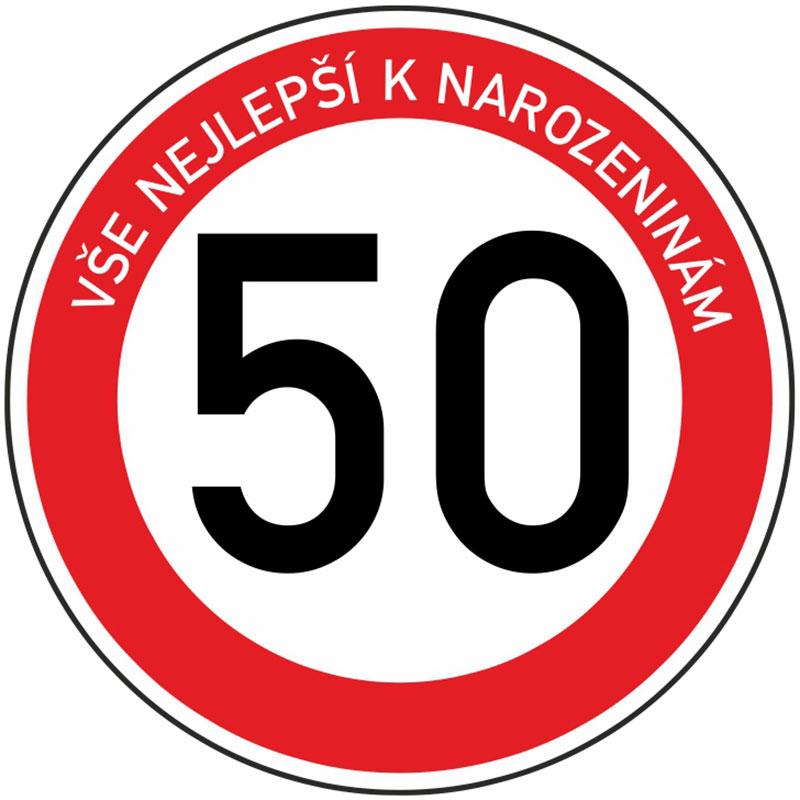 Plechová dopravní značka k 50. narozeninám