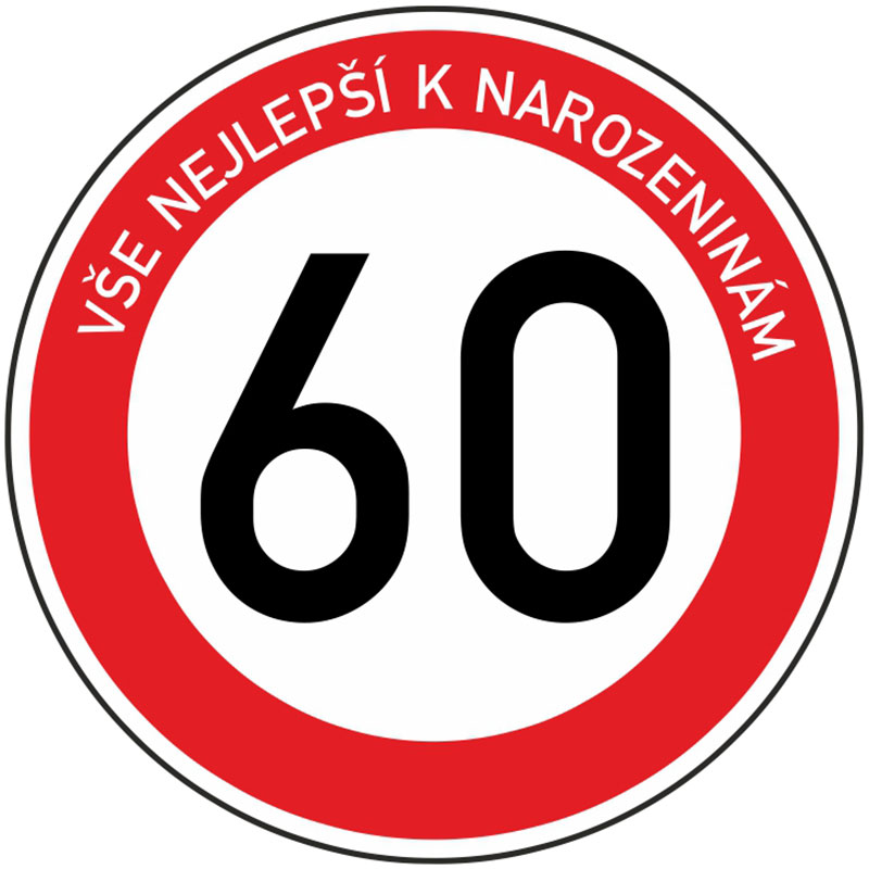 Plechová dopravní značka k 60. narozeninám