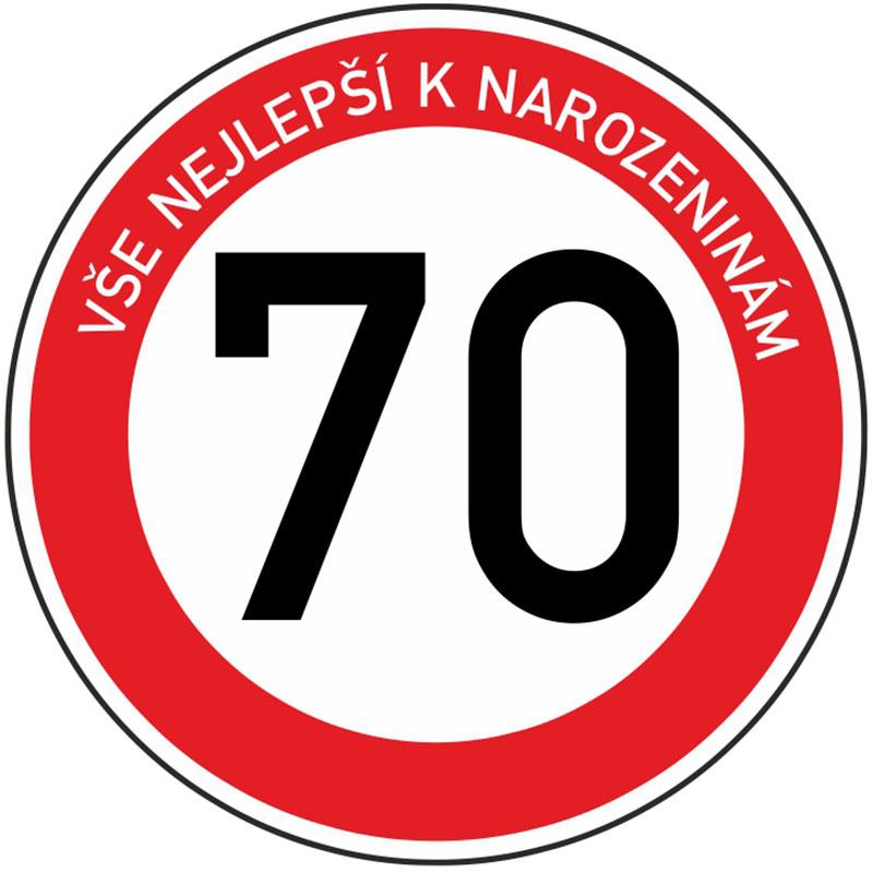 Plechová dopravní značka k 70. narozeninám