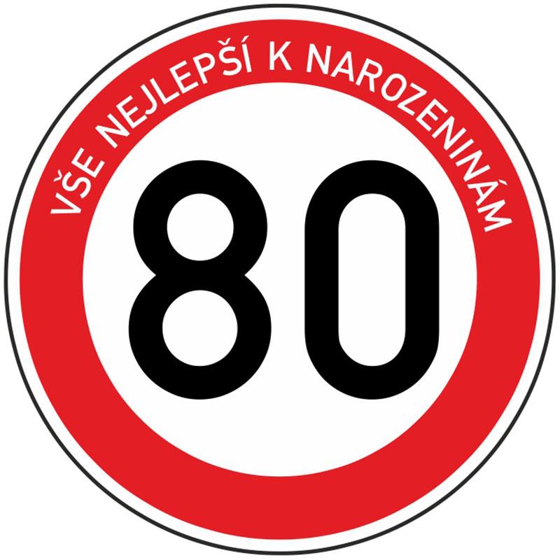 Plechová dopravní značka k 80. narozeninám