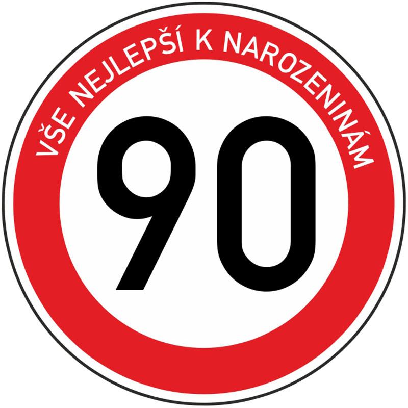 Plechová dopravní značka k 90. narozeninám