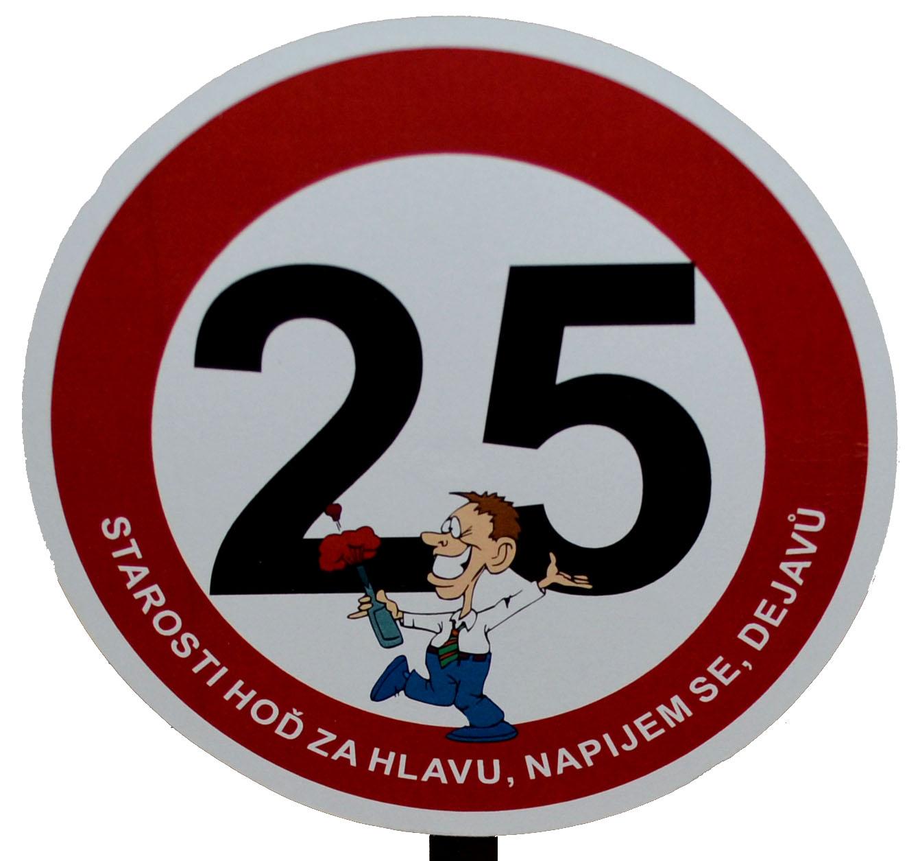 Dopravní značka k 25. narozeninám