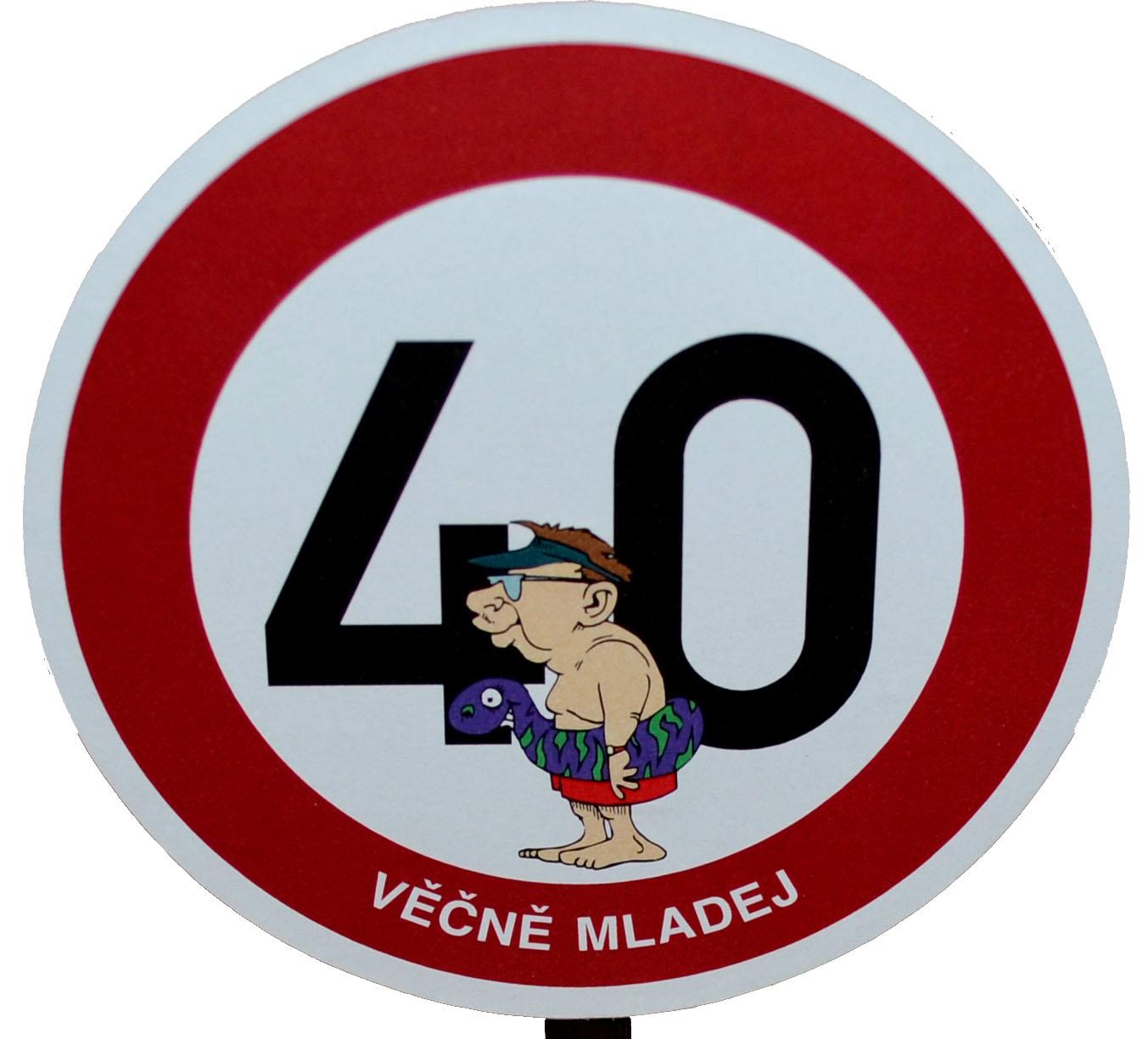 Dopravní značka - 40 - Věčně mladej (pro muže)