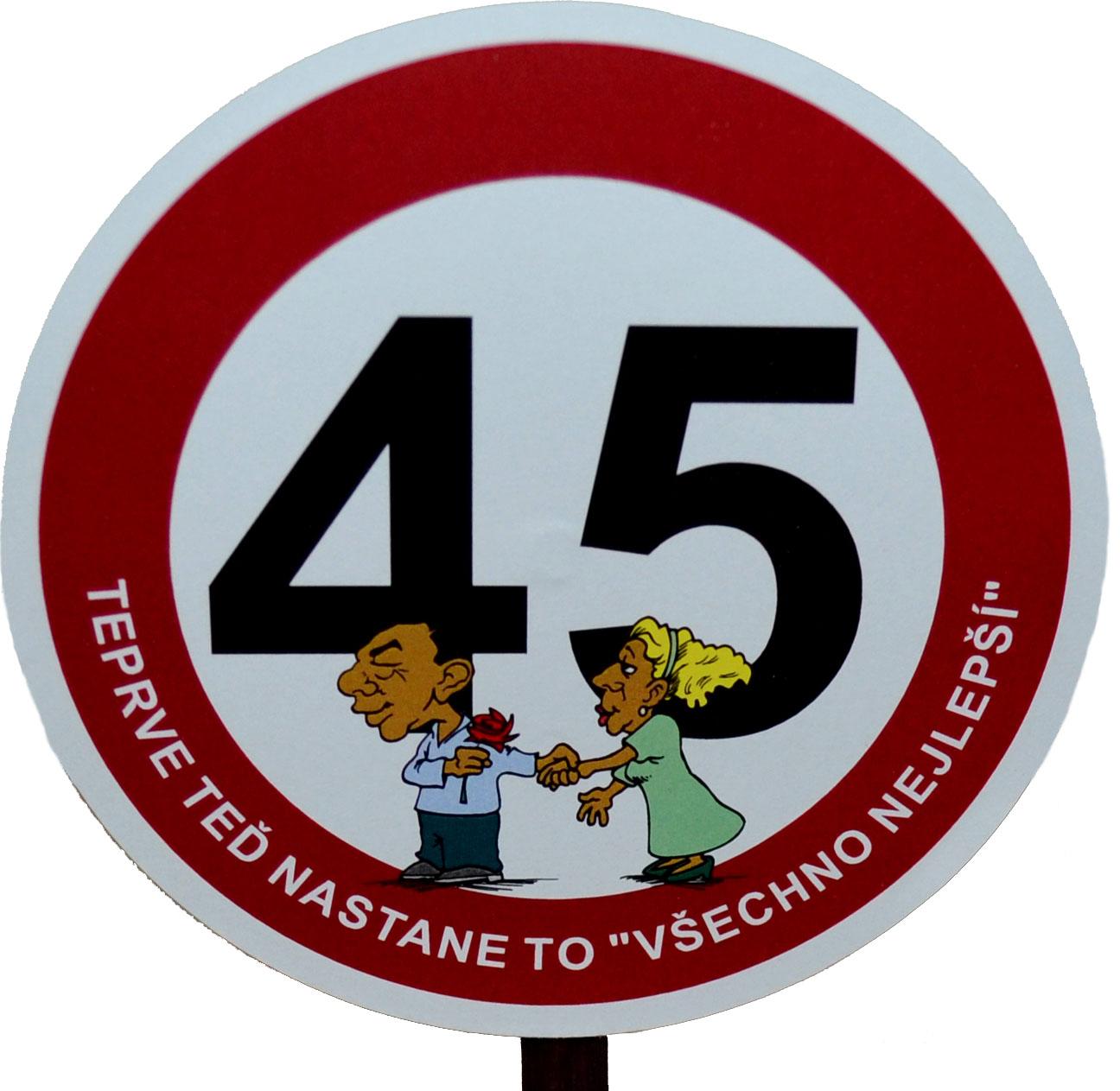 Dopravní značka k 45. narozeninám